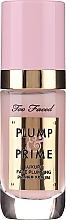 Parfémy, Parfumerie, kosmetika Primer-sérum na obličej - Too Faced Plump & Prime Face Serum