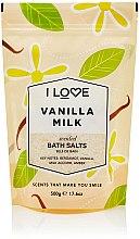 Parfémy, Parfumerie, kosmetika Sůl do koupele Vanilkové mléko - I Love Vanilla Milk Bath Salt