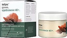 Parfémy, Parfumerie, kosmetika Oční krém proti vráskám - Tolpa Green Firming 40+ Anti-Wrinkle Eye And Eyelid Cream