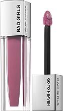 Parfémy, Parfumerie, kosmetika Matná tekutá rtěnka - Bad Girls Go To Heaven Long Lasting Matte Liquid Lipstick