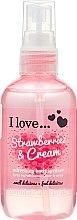 Parfémy, Parfumerie, kosmetika Osvěžující sprej na tělo - I Love... Strawberries & Cream Body Spritzer