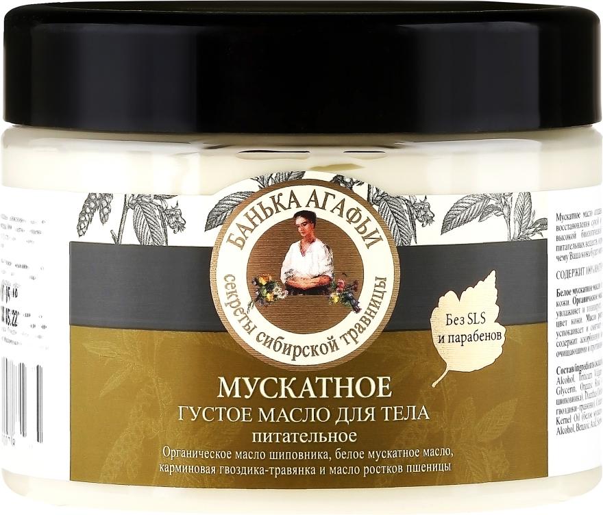 Muškátový hustý olej na tělo - Recepty babičky Agafyy Lázeň Agafií