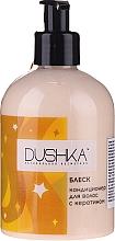 Parfémy, Parfumerie, kosmetika Kondicionér na vlasy s keratinem Lesk - Dushka (s dávkovačem)
