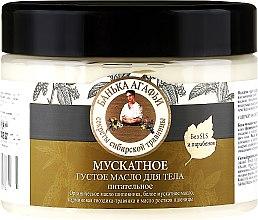 Parfémy, Parfumerie, kosmetika Muškátový hustý olej na tělo - Recepty babičky Agafyy Lázeň Agafií