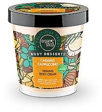 """Parfémy, Parfumerie, kosmetika Tělový zpřísňující krém """"Karamel-cappuccino"""" - Organic Shop Body Desserts Caramel Cappuccino"""