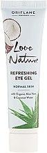 Parfémy, Parfumerie, kosmetika Osvěžující gel na oči - Oriflame Love Nature Gel
