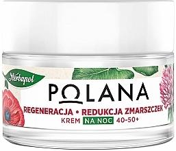 Parfémy, Parfumerie, kosmetika Noční krém 40-50+ Regenerace a redukce vrásek - Polana