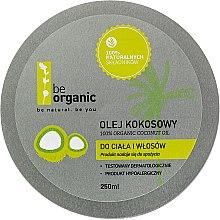 Parfémy, Parfumerie, kosmetika Kokosový olej - Be Organic 100% Organic Coconut Oil