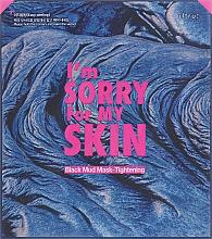 Parfémy, Parfumerie, kosmetika Pleťová maska na bázi černé hlíny - Ultru I'm Sorry For My Skin Mud Mask Tightening