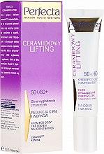 Parfémy, Parfumerie, kosmetika Oční krém - Perfecta Ceramid Lift 50+/60+ Eye Cream