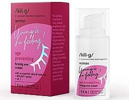 Parfémy, Parfumerie, kosmetika Zpevňující oční krém - Kili·g Woman Age Preventing Eye Cream