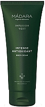 Parfémy, Parfumerie, kosmetika Tělový krém - Madara Cosmetics Infusion Vert Intense Antioxidant Body Cream